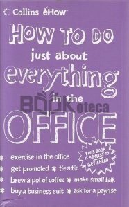 How to do just about Everything in the Office