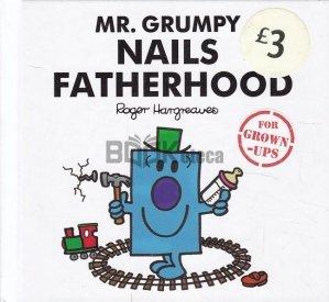 Mr. Grumpy. Nails Fatherhood