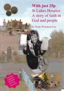 With Just 25p. St Lukes Hospice. A Story of Faith in God and People