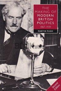 The Making of Modern British Politics