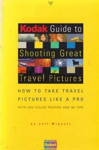 Kodak Guide to Shooting Great Travel Pictures