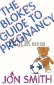 Bloke's Guide To Pregnancy