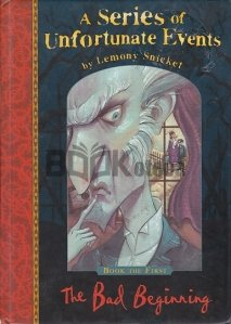 The Bad Beginning (A Series of Unfortunate Events