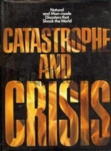 Catastrophe and Crisis