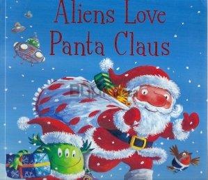 Aliens Love Panta Claus