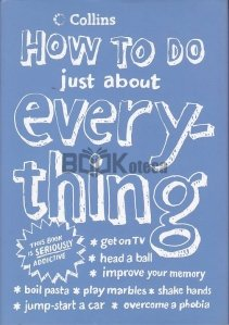 How To Do Just About Every-Thing