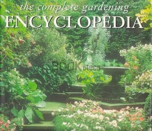 The Complete Gardening Encyclopedia