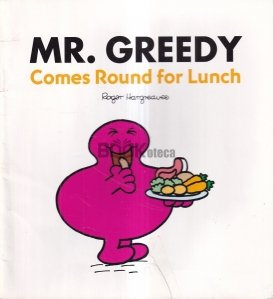Mr. Greedy Comes Round for Lunch
