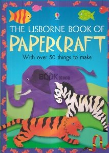 The Usborne Book of Papercraft