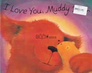 I Love You, Muddy Bear